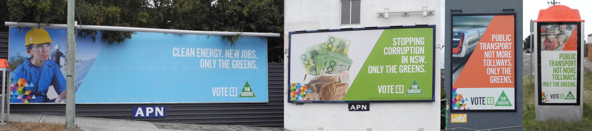 Some of the billboards for the state election 2015, guru orange for NSW Greens